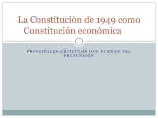 La Constitución de 1949 como Constitución económica