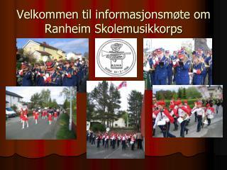 Velkommen til informasjonsmøte om Ranheim Skolemusikkorps