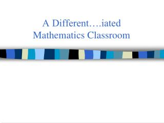 A Different….iated  Mathematics Classroom