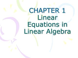 CHAPTER 1 Linear Equations in Linear Algebra
