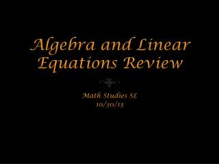 Algebra and Linear Equations Review