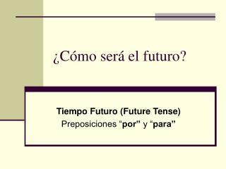�C�mo ser� el futuro?