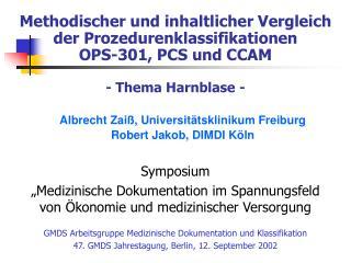 Methodischer und inhaltlicher Vergleich der Prozedurenklassifikationen OPS-301, PCS und CCAM  - Thema Harnblase -