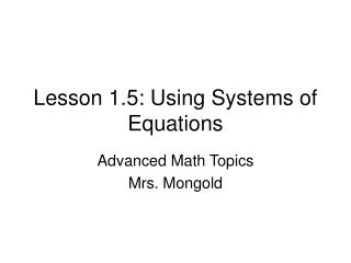 Lesson 1.5: Using Systems of Equations