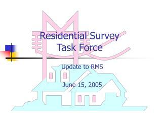 Residential Survey  Task Force