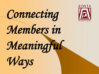 Connecting Members in Meaningful Ways