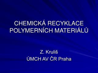 CHEMICKÁ RECYKLACE POLYMERNÍCH MATERIÁL Ů