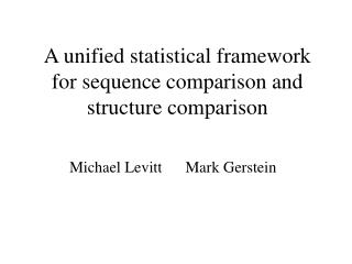 A unified statistical framework for sequence comparison and structure comparison