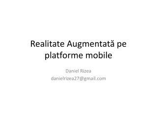 Realitate Augmentată pe platforme mobile