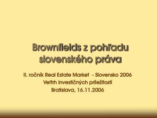 Brownfields  z�poh?adu slovensk�ho pr�va