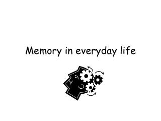 Memory in everyday life
