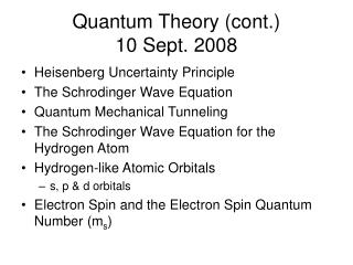 Quantum Theory (cont.) 10 Sept. 2008