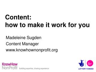 Content:  how to make it work for you