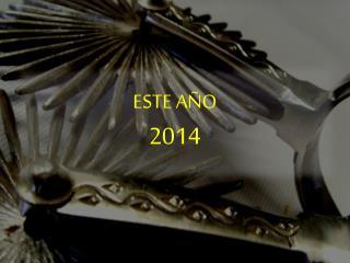 ESTE AÑO  2014