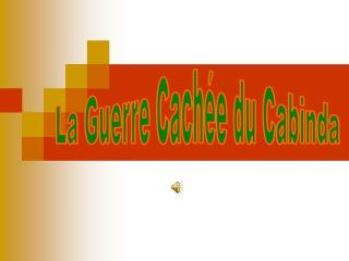 La Guerre Cachée du Cabinda
