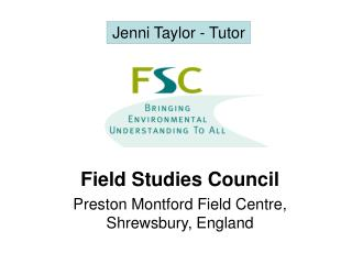 Field Studies Council Preston Montford Field Centre, Shrewsbury , England