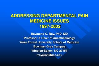 ADDRESSING DEPARTMENTAL PAIN MEDICINE ISSUES  1997-2002