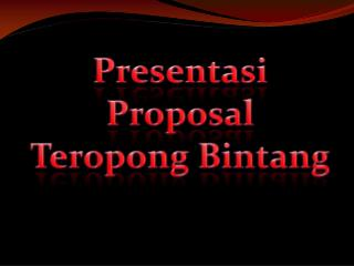 Presentasi  Proposal  Teropong Bintang