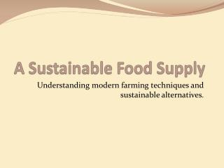 A Sustainable Food Supply