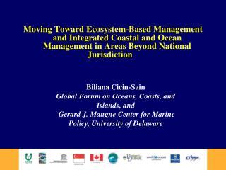 Biliana Cicin-Sain Global Forum on Oceans, Coasts, and Islands, and