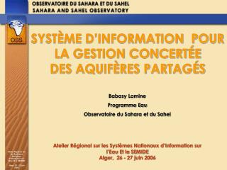 Atelier R�gional sur les Syst�mes Nationaux d�Information sur l�Eau Et le SEMIDE