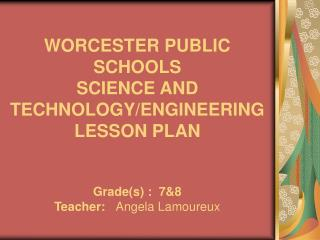 WORCESTER PUBLIC SCHOOLS SCIENCE AND TECHNOLOGY