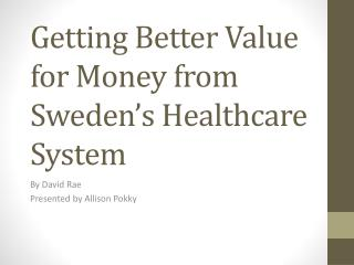 Getting Better Value for Money from Sweden's Healthcare System