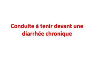 Conduite à tenir devant une diarrhée chronique
