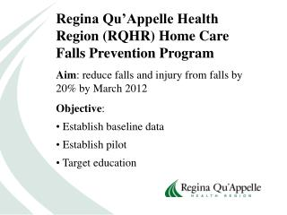 Regina Qu'Appelle Health Region (RQHR) Home Care Falls Prevention Program