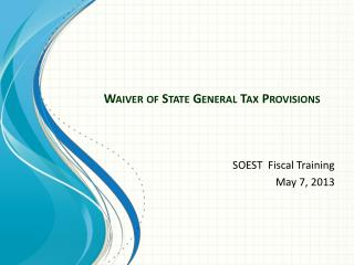 Waiver of State General Tax Provisions