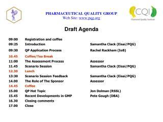 Draft Agenda 09:00  Registration and coffee 09:25  IntroductionSamantha Clack (Eisai/PQG)