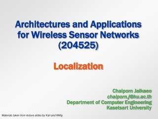 Architectures and Applications for Wireless Sensor Networks (204525) Localization