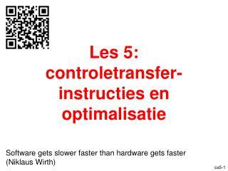 Les 5:  controletransfer-instructies en optimalisatie