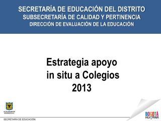 SECRETARÍA DE EDUCACIÓN DEL DISTRITO SUBSECRETARÍA DE CALIDAD Y PERTINENCIA