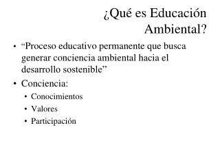 �Qu� es Educaci�n Ambiental?