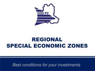 REGIONAL  SPECIAL ECONOMIC ZONES