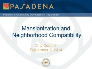 Mansionization and  Neighborhood Compatibility