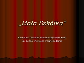 """""""Mała Szkółka"""""""