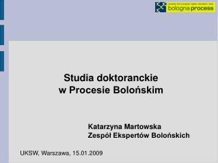 Studia doktoranckie  w Procesie Bolońskim Katarzyna Martowska