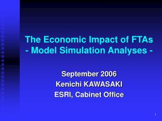 The Economic Impact of FTAs - Model Simulation Analyses -