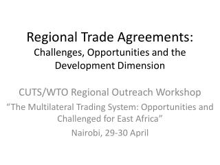 Regional Trade Agreements: Challenges, Opportunities and the Development Dimension
