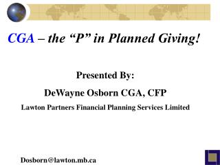 "CGA  – the ""P"" in Planned Giving!"