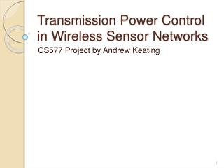 Transmission Power Control in Wireless Sensor Networks