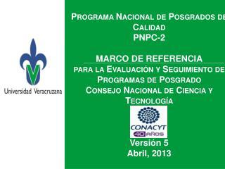 Programa Nacional de Posgrados de Calidad PNPC-2 MARCO DE REFERENCIA