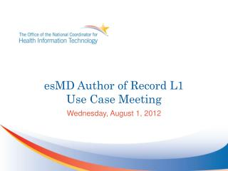 esMD Author of Record L1 Use Case Meeting