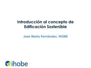 Introducci�n al concepto de Edificaci�n Sostenible