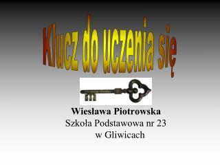 Wiesława Piotrowska Szkoła Podstawowa nr 23  w Gliwicach