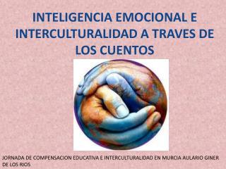 INTELIGENCIA EMOCIONAL E INTERCULTURALIDAD A TRAVES DE LOS CUENTOS