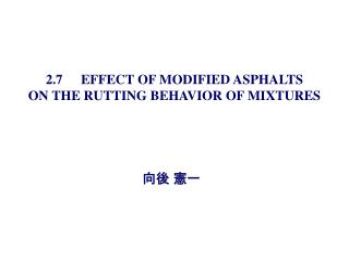 2.7 EFFECT OF MODIFIED ASPHALTS  ON THE RUTTING BEHAVIOR OF MIXTURES