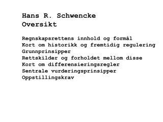 Hans R. Schwencke    Oversikt Regnskapsrettens innhold og formål